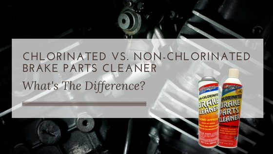 Chlorinated vs. Non-Chlorinated Brake Cleaner