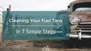 Cleaning Your Fuel Tank