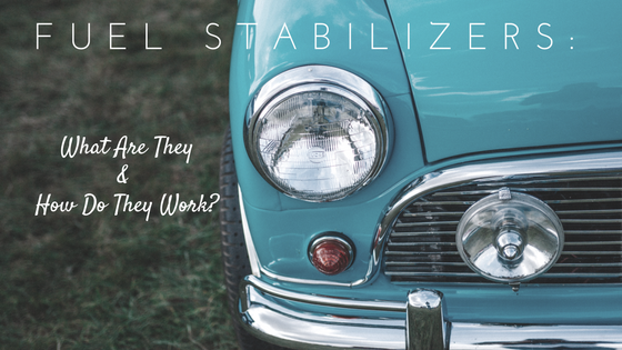 Fuel Stabilizers: What Are They And How Do They Work?