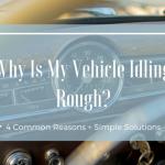 Idling rough, rough idle, vehicle maintenance