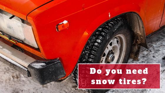 Do I need snow tires?