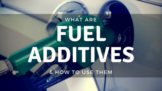 What Are Fuel Additives & How To Use Them